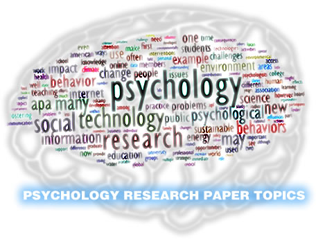 psychology subjects for research paper Listed below are links to social psychology topics such as prejudice and discrimination, gender, culture (research and educational organization.