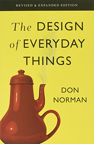 The Design of Everyday Things: Revised and Expanded