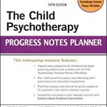 The Child Psychotherapy Progress Notes Planner (PracticePlanners) – Best Psychology Books