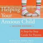 Helping Your Anxious Child: A Step-by-Step Guide for Parents – Best Psychology Books