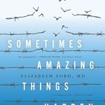 Sometimes Amazing Things Happen: Heartbreak and Hope on the Bellevue Hospital Psychiatric Prison Ward – Best Psychology Books