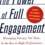 The Power of Full Engagement: Managing Energy, Not Time, Is the Key to High Performance and Personal Renewal – Best Psychology Books